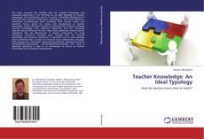 Copertina di Teacher Knowledge: An Ideal Typology