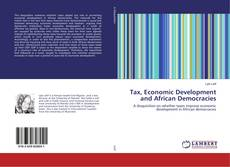 Bookcover of Tax, Economic Development and African Democracies