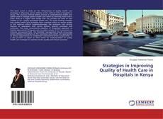 Portada del libro de Strategies in Improving Quality of Health Care in Hospitals in Kenya