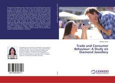 Buchcover von Trade and Consumer Behaviour: A Study on Diamond Jewellery