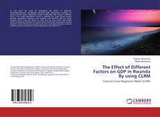Copertina di The Effect of Different Factors on GDP in Rwanda By using CLRM