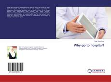 Bookcover of Why go to hospital?