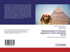 Bookcover of Atherosclerosis in Ancient Egyptians: From Autopsies to CT