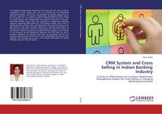 Bookcover of CRM System and Cross Selling in Indian Banking Industry