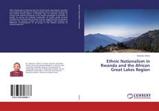 Обложка Ethnic Nationalism in Rwanda and the African Great Lakes Region