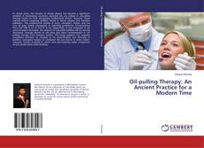 Bookcover of Oil-pulling Therapy: An Ancient Practice for a Modern Time