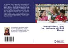 Bookcover of Giving Children a Flying Start in Literacy with Jolly Phonics