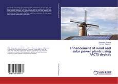 Buchcover von Enhancement of wind and solar power plants using FACTS devices
