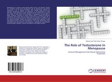 Portada del libro de The Role of Testosterone In Menopause