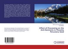 Portada del libro de Effect of Processing on the Anti-Nutrients in Thevetia Peruviana Seed