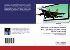 Bookcover of Performance Improvement of a Dynamic System Using Soft Computing