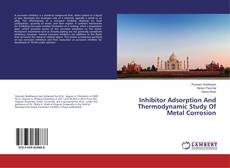 Portada del libro de Inhibitor Adsorption And Thermodynamic Study Of Metal Corrosion