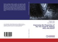 Bookcover of Improving the Properties of the Tire Tread by Adding SiO2 and Al2O3