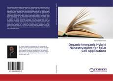 Borítókép a  Organic-Inorganic Hybrid Nanostructures for Solar Cell Applications - hoz