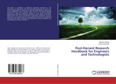 Bookcover of Post-Harvest Research Handbook for Engineers and Technologists