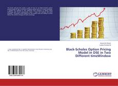 Bookcover of Black-Scholes Option Pricing Model in DSE in Two Different timeWindow