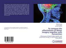 Bookcover of To compare the effectiveness of Motor Imagery together with Convention