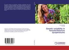 Copertina di Genetic variability in Tomato(Solanum lycopersicum)