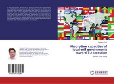 Bookcover of Absorption capacities of local-self governments toward EU accession