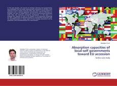 Copertina di Absorption capacities of local-self governments toward EU accession