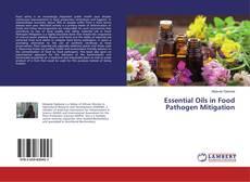 Bookcover of Essential Oils in Food Pathogen Mitigation