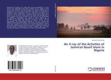 Buchcover von An X-ray of the Activities of Jamm'at Nasril Islam in Nigeria