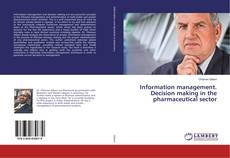 Bookcover of Information management. Decision making in the pharmaceutical sector