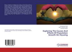 Bookcover of Exploring The Causes And Effects Of Population Growth On Housing