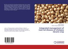 Bookcover of Integrated management of root rot disease of chickpea (Gram) crop
