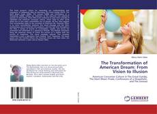 Bookcover of The Transformation of American Dream: From Vision to Illusion