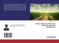 Bookcover of Gabor Filter for Minutiae Based Fingerprint Recognition