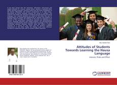 Bookcover of Attitudes of Students Towards Learning the Hausa Language