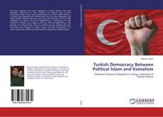 Bookcover of Turkish Democracy Between Political Islam and Kemalism
