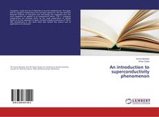 Bookcover of An introduction to superconductivity phenomenon