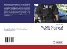 Couverture de The Public Perception of Policing in Rural Areas