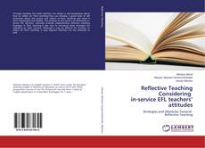 Bookcover of Reflective Teaching Considering in-service EFL teachers' attitudes