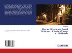 Обложка Charles Dickens as a Social Reformer: A Study of Some of His Novels