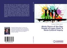 Bookcover of Akoto Dance of the Ogu People of Lagos State: A Socio-Cultural Inquiry