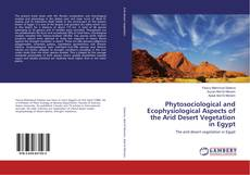 Bookcover of Phytosociological and Ecophysiological Aspects of the Arid Desert Vegetation in Egypt