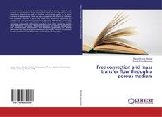 Portada del libro de Free convection and mass transfer flow through a porous medium