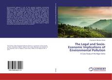 The Legal and Socio-Economic Implications of Environmental Pollution的封面