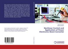 Bookcover of Nonlinear Control and Application of Power Electronics Boost Converter