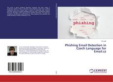 Bookcover of Phishing Email Detection in Czech Language for Email.cz