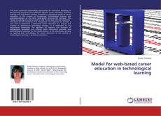 Bookcover of Model for web-based career education in technological learning