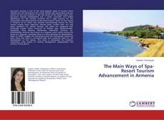 Buchcover von The Main Ways of Spa-Resort Tourism Advancement in Armenia