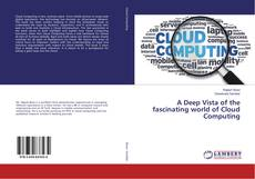 Bookcover of A Deep Vista of the fascinating world of Cloud Computing