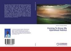 Portada del libro de Coming To Know My Hybridized Habitus