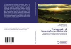 Couverture de Teratogenicity of Mucophylline on Albino rats