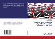 Bookcover of Dynamic Load Balancing Algorithm for Mobile WiMAX IEEE 802.16e