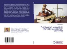 Bookcover of The Cause of Impunity in Burundi: Magistrates` Cowardice